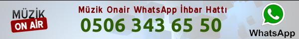 Müzik Onair Whatsapp Hattı : 0506 343 65 50