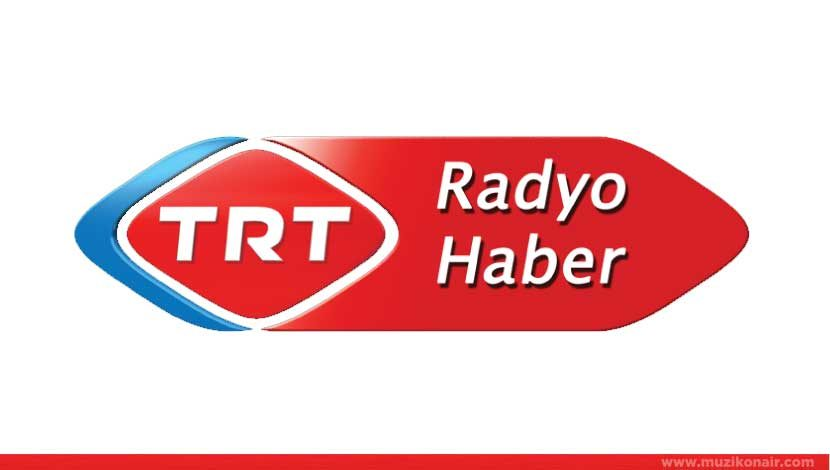 TRT Radyo Haber Yayında!..