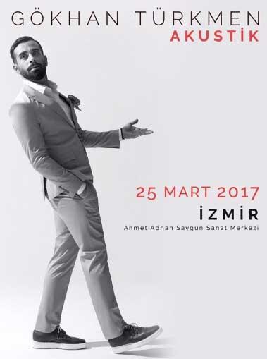 Gökhan Türkmen 25 Mart'ta İzmir'de Sahne Alacak!..