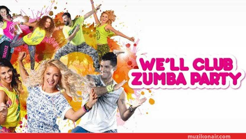 İstanbul We'll Club'ta Zumba Party'e Davetlisiniz!..