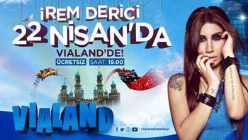 İrem Derici 22 Nisan'da Vialand İstanbul'da!..