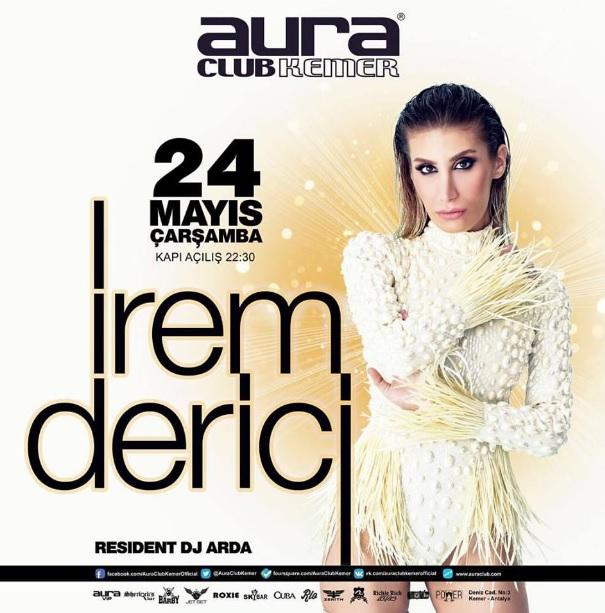 İrem Derici 24 Mayıs'ta Aura Club Kemer'de!..