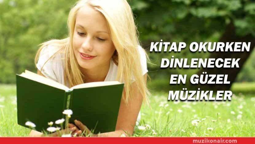 Kitap Okurken Dinlenecek En Güzel Müzikler!..