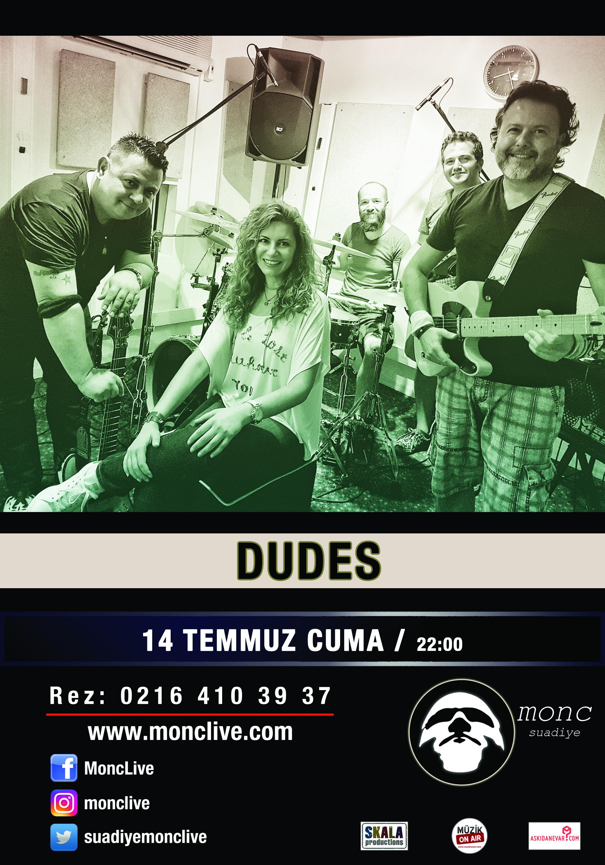 Grup Dudes 14 Temmuz'da Monc Live'de!..
