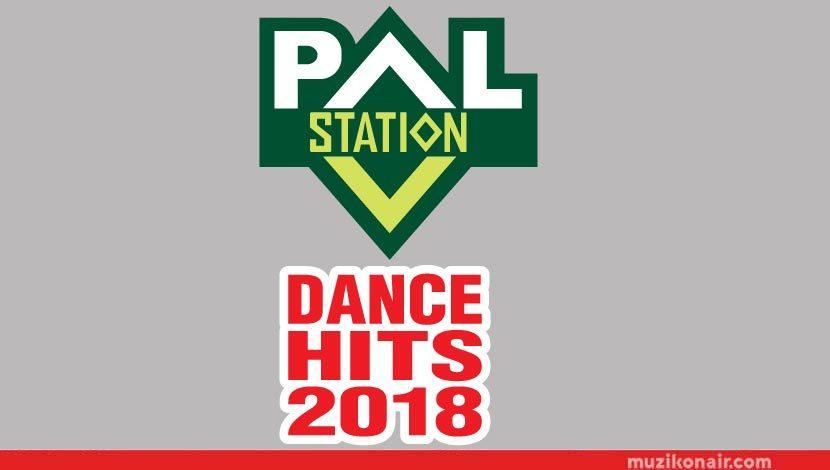 Pal Station Dance Hits 2018 Çıktı!..