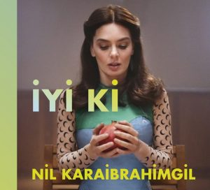 Nil Karaibrahimgil 'İyi Ki'nin Kapak Fotoğrafını Paylaştı!..