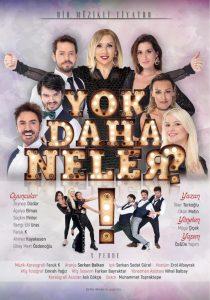 Müzikli Tiyatro 'Yok Daha Neler' Bu Akşam Perde Diyecek!
