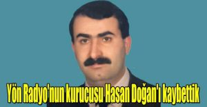 Yön Radyo'nun Kurucusu Hasan Doğan Vefat Etti!..