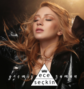 Ece Seçkin'in Yeni Şarkısı Şimdiden Olay Oldu