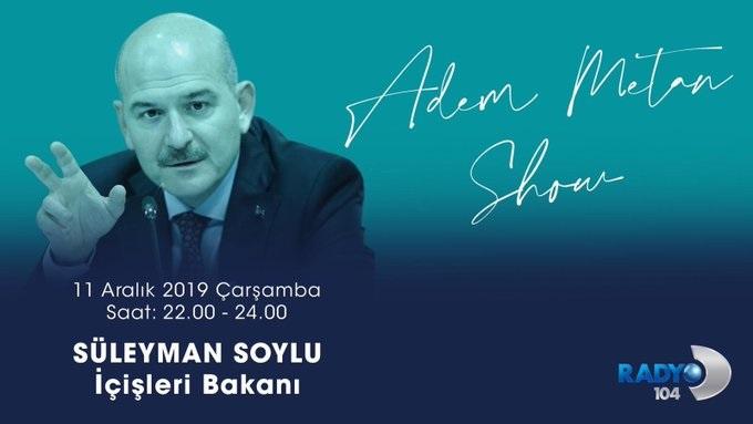 İçişleri Bakanı Süleyman Soylu Adem Metan Show'a Katılacak